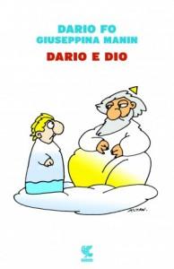 """Dario e Dio"". Ugo Guanda Editore, Mailand. 175 S., 15 Euro"